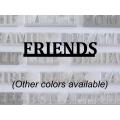 """Friends"" Word Art"