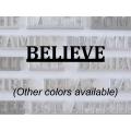 """Believe"" Word Art"
